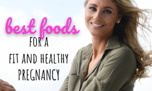 Best Foods To Eat For Healthy Mom and Baby During Pregnancy