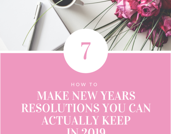 How To Make New Years Resolutions You Can Actually KEEP!